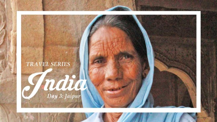 INDIA TRAVEL SERIES (DAY 3): UNVEILING MIGHTYJAIPUR